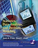 Statistics Data Analysis and Decision Modeling, Evans, James R. and Olsen, David L., 0130675539