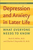 Depression and Anxiety in Later Life, Mark D. Miller and Charles F. Reynolds, 1421406306