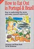 img - for How to Eat Out in Brazil and Portugal book / textbook / text book