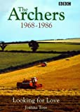 THE ARCHERS. The Ambridge Chronicles Part Two: Looking for Love 1968-1986.
