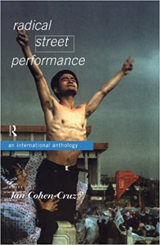 Radical Street Performance: An International Anthology