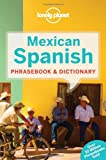 Mexican Spanish Phrasebook, Lonely Planet Staff and Cecilia Carmona, 1742201881