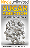 Sugar Addiction: Sugar Addiction: Total Recovery Program To Detox And Cure Cravings (How To Live Without Sugar Book 1)