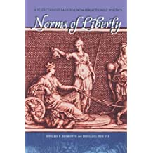 Norms of Liberty: A Perfectionist Basis for Non-Perfectionist Politics