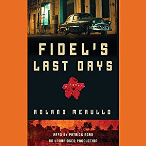 Fidel's Last Days Audiobook