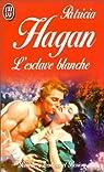 L'Esclave blanche par Hagan