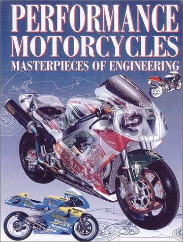 Performance Motorcycles: Masterpieces of Engineering