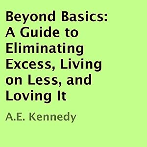 Beyond Basics: A Guide to Eliminating Excess, Living on Less, and Loving It Audiobook