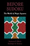 Before Sudoku: The World of Magic Squares