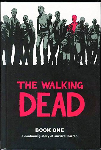 the-walking-dead-a-continuing-story-of-survival-horror-book-1
