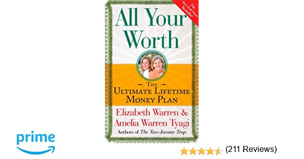 All Your Worth: The Ultimate Lifetime Money Plan: Elizabeth Warren ...