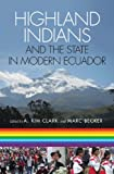 Highland Indians and the State in Modern Ecuador (Pitt Latin American Studies)