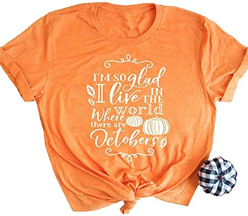 I'm So Glad I Live in The World Where There are Octobers T Shirt Women Cute Thanksgiving Pumpkin Tee Top Size XL (Orange) (Best Pumpkin In The World)