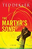 The Martyr's Song, Ted Dekker, 1595542949