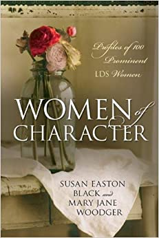 Title: Women of Character Profiles of 100 Prominent LDS W