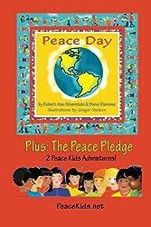 Peace Day: (Plus: The Peace Pledge) (Peace Kids Adventures)