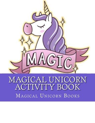 Magical Unicorn Activity Book: Fun Mazes, Dot to Dot, Colori