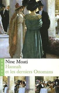 Hannah et les derniers Ottomans, Moati, Nine