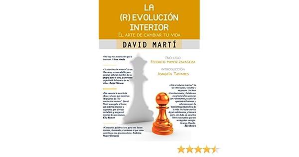 La (r)evolución interior: Un manual práctico para superar los miedos y cambiar de vida en 30 días eBook: David Martí Martínez: Amazon.es: Tienda Kindle