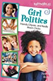Girl Politics, Updated Edition: Friends, Cliques, and Really Mean Chicks (Faithgirlz)