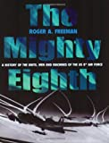 The Mighty Eighth, Roger A. Freeman, 1854095315