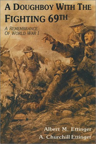 A Doughboy With the Fighting Sixty-Ninth: A Remembrance of World War I