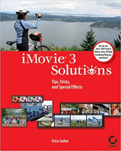iMovie 3 Solutions: Tips, Tricks, and Special Effects: Erica