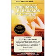 Effective Speaking: A Subliminal Persuasion/Self-Hypnosis