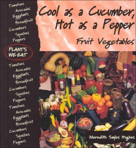 PDF] Cool As a Cucumber, Hot As a Pepper : Fruit ...