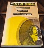 img - for Works of Spinoza : Unabridged Elwes Translation Vol. 1 : Political Treatise , Theologico-Political Treatise book / textbook / text book