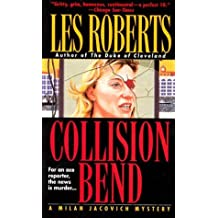Collision Bend: For An Ace Reporter, The News Is Murder... (Milan Jacovich Mysteries)