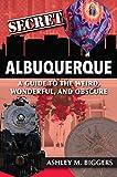 Secret Albuquerque: A Guide to the