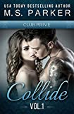 Collide Vol. 1 (Club Prive): Alpha Billionaire Romance