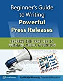 By Mickie Kennedy - Beginner s Guide to Writing Powerful Press Releases: Secrets the (4th Edition) (2014-10-27) [Paperback]