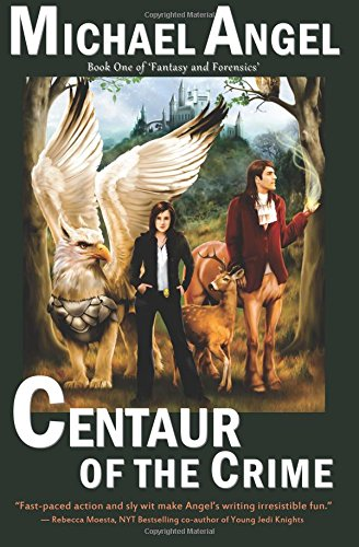 Centaur of the Crime: Book One of Fantasy & Forensics