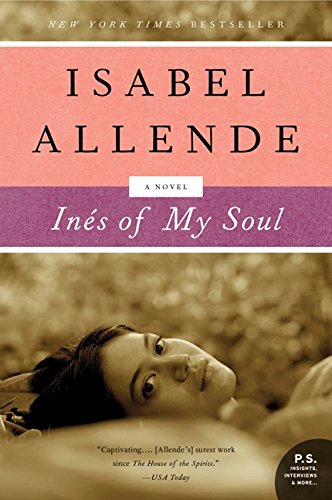 Ines of My Soul: A Novel Paperback – August 28, 2007 Isabel Allende Harper Perennial 0061161543 Literary