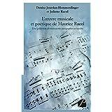 L'oeuvre musicale et poétique de Maurice Racol: Une collection de manuscrits autographes et inédits (Essai)