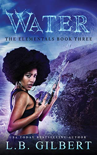 Water: The Elementals Book Three by [Gilbert, L.B.]