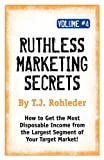 Ruthless Marketing Secrets, T. J. Rohleder, 1933356537