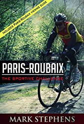 Paris-Roubaix: The Sportive Challenge (The Middle Aged Mans Professional Cycling Year Book 1)