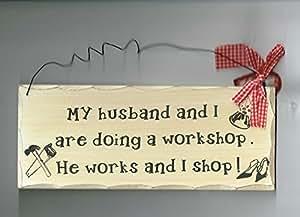 Compras Sign de madera, My Husband y I están haciendo A taller, He funciona I Shop Sign