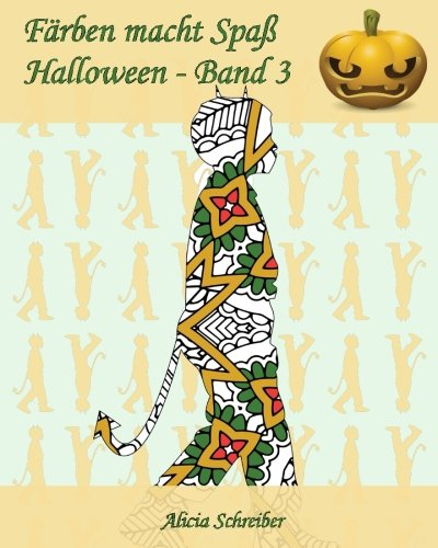 Färben macht Spaß – Halloween – Band 3: 25 Kindersilhouetten in Halloweenkostümen (Volume 3) (German -