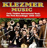 Klezmer Music: Early Yiddish Instrumental Music: The First Recordings: 1908-1927, From the Collection of Dr. Martin Schwartz