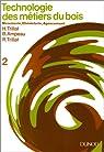 Technologie des métiers du bois, tome 2 : Menuiserie, ébénisterie, agencement par Trillat