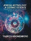 Jewish Astrology, a Cosmic Science: Torah, Talmud