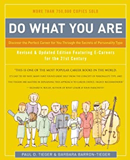 Do What You Are: Discover the Perfect Career for You Through the Secrets of Personality Type by [Tieger, Paul D., Barron-Tieger, Barbara]