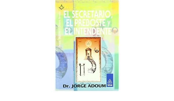 El Secretario, El Preboste Y El Intendente/ the Secretary ...