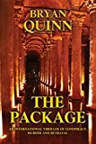 The Package: An International Thriller of Conspiracy, Murder and Betrayal