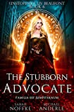 The Stubborn Advocate (Unstoppable Liv Beaufont Book 6)