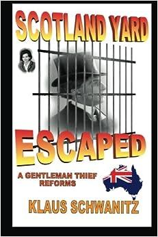 Scotland Yard Escaped: A gentleman thief reforms